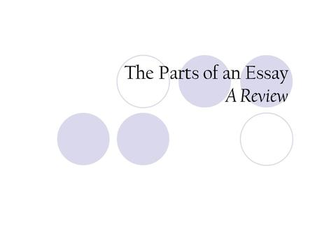 The Parts of an Essay A Review