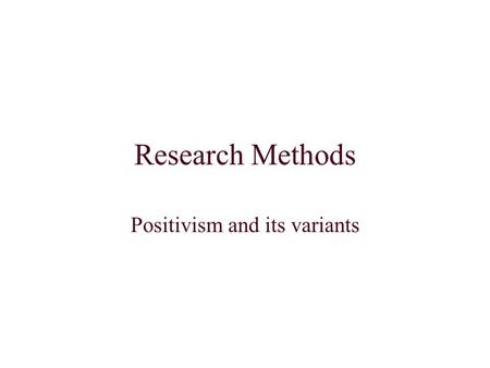 Positivism and its variants