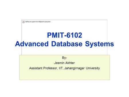 PMIT-6102 Advanced Database Systems