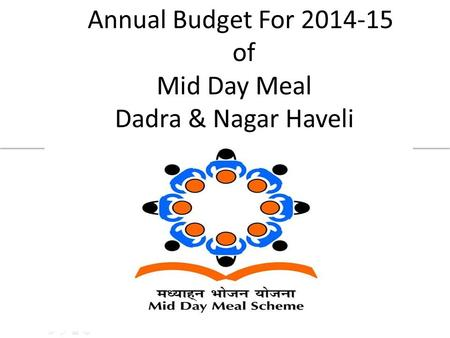 Annual Budget For 2014-15 of Mid Day Meal Dadra & Nagar Haveli.