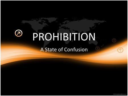 PROHIBITION A State of Confusion. Learning goals: By the end of this lesson, students will be able to: – describe the impact of the prohibition law on.