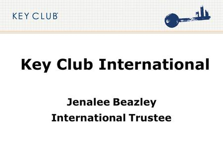 Key Club International Jenalee Beazley International Trustee.