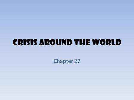 "Crisis Around the World Chapter 27. Soviet Union Communists – Blend of Karl Marx and Lenin – Rule by the proletariat ""workers of the world, unite!"" –"