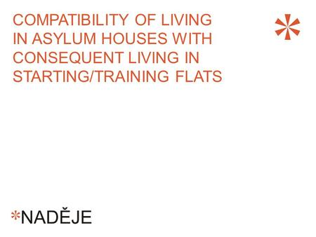 COMPATIBILITY OF LIVING IN ASYLUM HOUSES WITH CONSEQUENT LIVING IN STARTING/TRAINING FLATS.