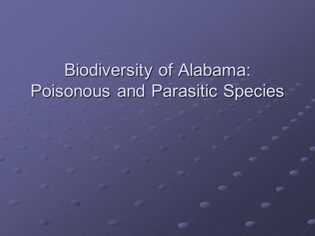 Biodiversity of Alabama: Poisonous and Parasitic Species