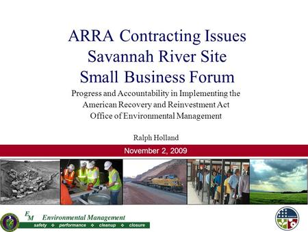 ARRA Contracting Issues Savannah River Site Small Business Forum Progress and Accountability in Implementing the American Recovery and Reinvestment Act.