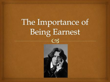 is the importance of being earnest by oscar wilde a farce or a comedy of manners In 'the importance of being earnest' by oscar wilde in oscar wilde's the importance of being earnest what are some of the elements of a comedy of manners found in the importance of being earnest sexual intrigue based on deceit.