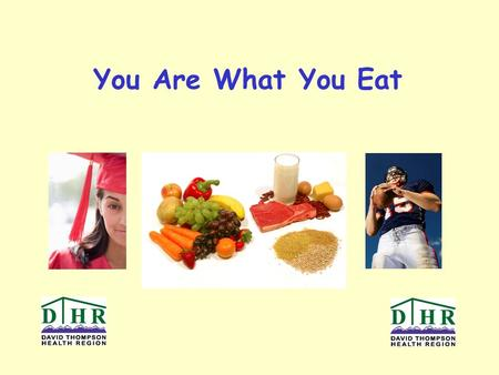 You Are What You Eat. Our bodies require healthy food. Protein Fat Carbohydrate Vitamins Minerals Water What good things are in our food?