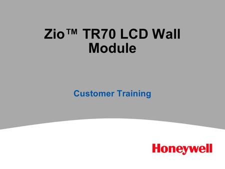 Zio™ TR70 LCD Wall Module Customer Training.