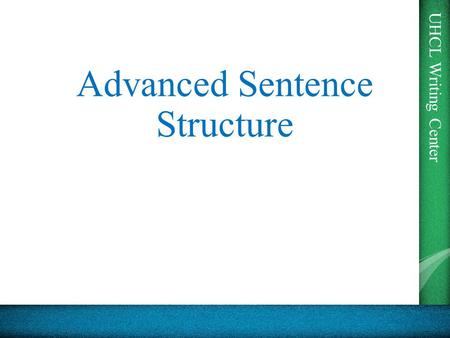 Advanced Sentence Structure