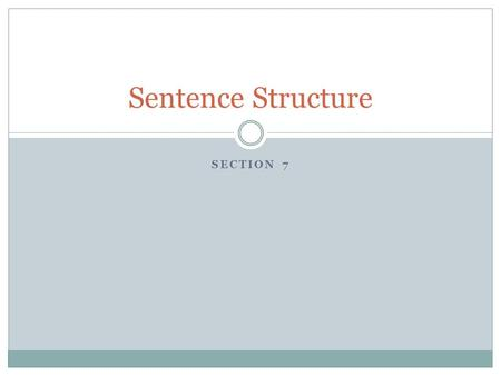 Sentence Structure Section 7.