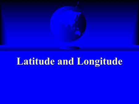 Latitude and Longitude. Grid System Lines of latitude and longitude cover the entire earth. They allow us to find any location on Earth. Lines of latitude.