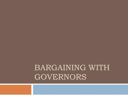 "BARGAINING WITH GOVERNORS. Edmund G. ""Jerry"" Brown, Governor 1975-1983."