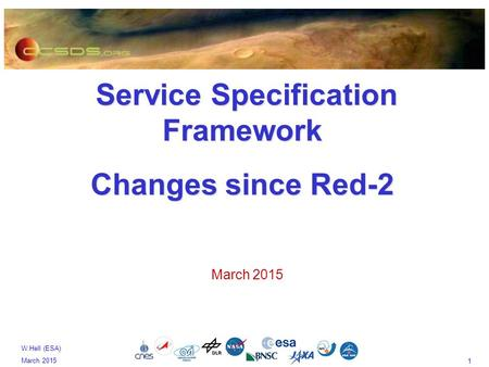 1 W.Hell (ESA) March 2015 Service Specification Framework Service Specification Framework Changes since Red-2 March 2015.