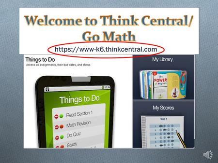 https://www-k6.thinkcentral.com Log in with your child's username & password.