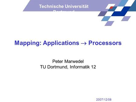 Mapping: Applications  Processors