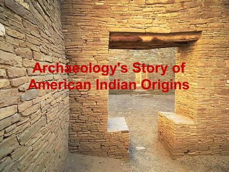Archaeology's Story of American Indian Origins. The utility of the culture area concept is greatest for pre-Contact American Indian cultures. Still has.