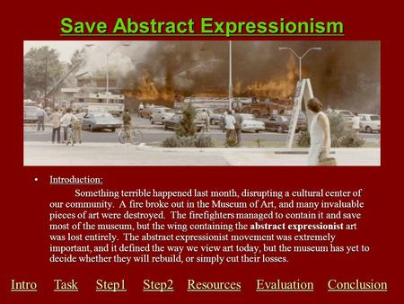 Save Abstract Expressionism Introduction:Introduction: Something terrible happened last month, disrupting a cultural center of our community. A fire broke.