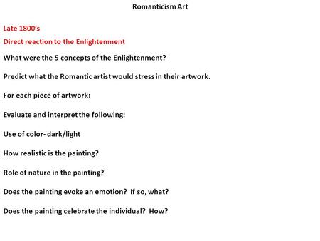 Romanticism Art Late 1800's Direct reaction to the Enlightenment