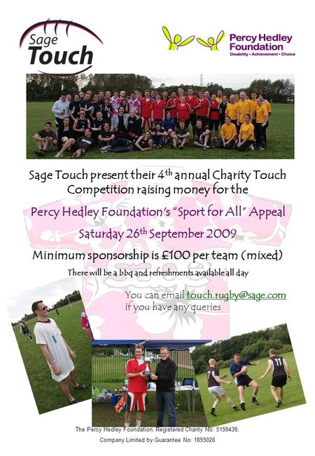 "Sage Touch present their 4 th annual Charity Touch Competition raising money for the Percy Hedley Foundation's ""Sport for All"" Appeal Saturday 26 th September."