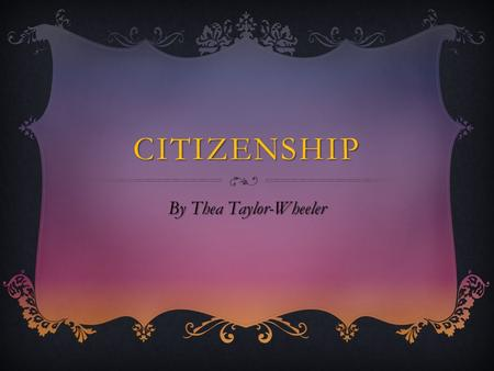 CITIZENSHIP By Thea Taylor-Wheeler. MY IDEAS! WWe could have a charity disco, all the money we raise would be donated to a certain charity.