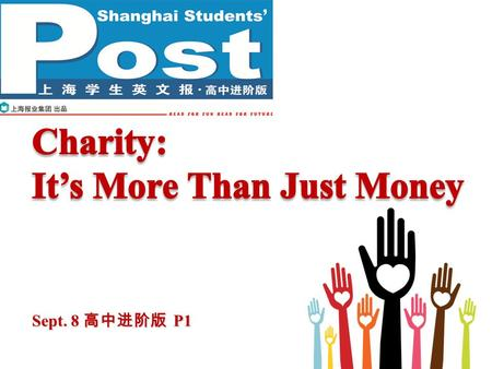 "Sept. 8 高中进阶版 P1. Pre-reading P2P2 Have you ever donated money to those who need it? How do you understand ""charity""?"