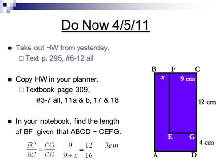 Do Now 4/5/11 Take out HW from yesterday. Take out HW from yesterday.  Text p. 295, #6-12 all Copy HW in your planner. Copy HW in your planner.  Textbook.