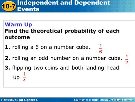 Warm Up Find the theoretical probability of each outcome