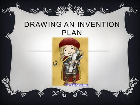 Drawing an Invention Plan