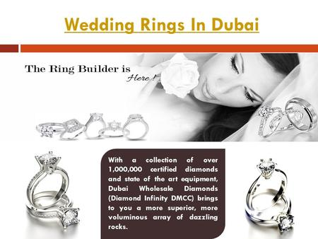 Wedding Rings In Dubai With a collection of over 1,000,000 certified diamonds and state of the art equipment, Dubai Wholesale Diamonds (Diamond Infinity.