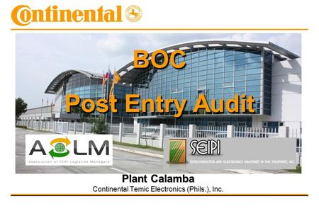 Plant Calamba Continental Temic Electronics (Phils.), Inc. BOC Post Entry Audit BOC.