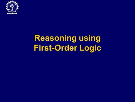 Reasoning using First-Order Logic. Sentences A predicate is a sentence If sen, sen' are sentences & x a variable, then (sen),  sen,  x sen,  x sen,