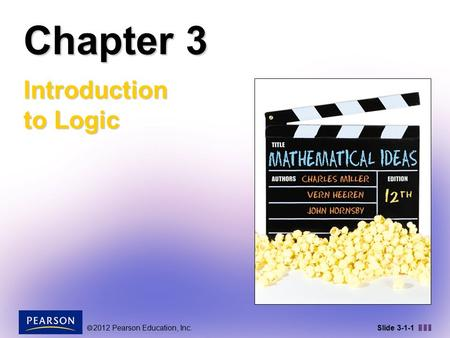  2012 Pearson Education, Inc. Slide 3-1-1 Chapter 3 Introduction to Logic.