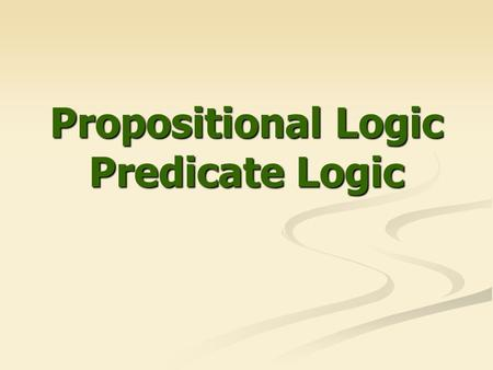 Propositional Logic Predicate Logic. 2 Review of Propositional Logic Let P: Today is Sunday Q: We have guests P  Q : Today is Sunday and We have guests.