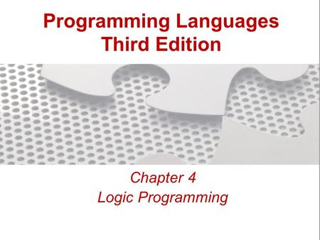Programming Languages Third Edition Chapter 4 Logic Programming.