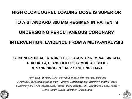 1 HIGH CLOPIDOGREL LOADING DOSE IS SUPERIOR TO A STANDARD 300 MG REGIMEN IN PATIENTS UNDERGOING PERCUTANEOUS CORONARY INTERVENTION: EVIDENCE FROM A META-ANALYSIS.