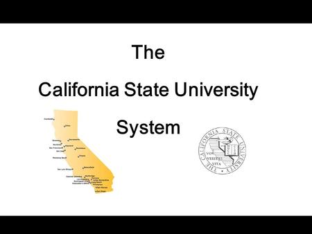 "The California State University System. Each Campus is unique (separately accredited) CSU campuses have distinct student populations and programs ""Learn."