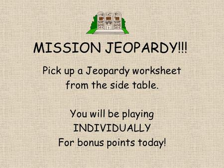 Pick up a Jeopardy worksheet