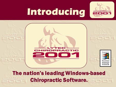 Introducing The nation's leading Windows-based Chiropractic Software.