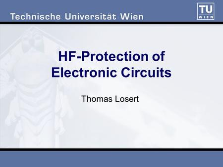 HF-Protection of Electronic Circuits Thomas Losert.