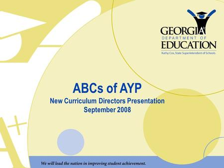 ABCs of AYP New Curriculum Directors Presentation September 2008.
