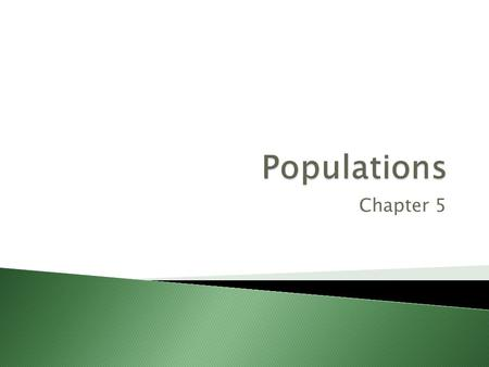 Chapter 5.  Determined by ◦ Births ◦ Deaths ◦ Migration.