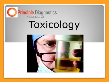 Toxicology. What is Toxicology? A diagnostic test that examines urine for the presence of prescription or illicit drugs.
