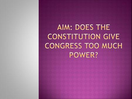  The Expressed Powers given to Congress directly in the Constitution.  There are 18 clauses with 27 different powers explicitly given to Congress. 