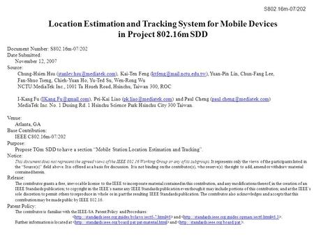 Location Estimation and Tracking System for Mobile Devices in Project 802.16m SDD Document Number: S802.16m-07/202 Date Submitted: November 12, 2007 Source: