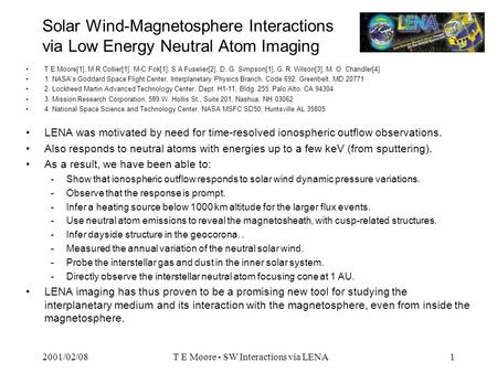 2001/02/08T E Moore - SW Interactions via LENA1 Solar Wind-Magnetosphere Interactions via Low Energy Neutral Atom Imaging T E Moore[1], M R Collier[1],