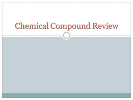 Chemical Compound Review. Hydrogen is an example of a. compound. b. organic compound. c. molecule d. element.