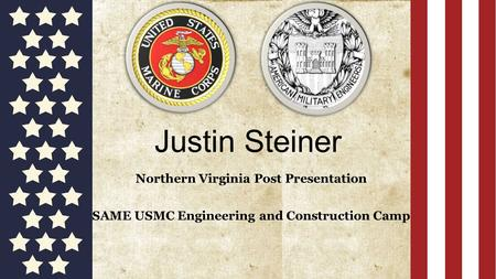 Justin Steiner Northern Virginia Post Presentation SAME USMC Engineering and Construction Camp.