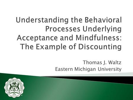 Thomas J. Waltz Eastern Michigan University. 2 Relatively small & convenient outcome Relatively large & inconvenient outcome VS.