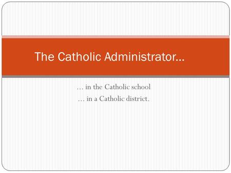 ... in the Catholic school... in a Catholic district. The Catholic Administrator...